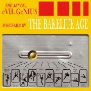 BAKELITE AGE - THE ART OF EVIL GENIUS