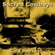 SACRED COWBOYS - COLD HARVEST