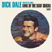 DALE, DICK -& HIS DEL-TONES- - KING OF THE SURF GUITAR