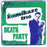 KAMIKAZE TRIO - DEATH PARTY EP
