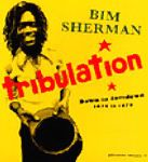 SHERMAN, BIM - TRIBULATION (2LP)