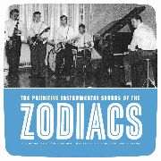 ZODIACS (60'S) - PRIMITIVE INSTRUMENTAL SOUNDS OF...
