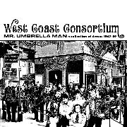 WEST COAST CONSORTIUM - MR. UMBRELLA MAN