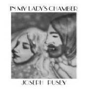 PUSEY, JOSEPH - IN MY LADY'S CHAMBER