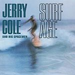 COLE, JERRY -& HIS SPACEMEN- - SURF AGE