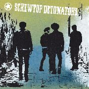 SCREWTOP DETONATORS - 3, 2, 1, I'M DONE