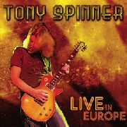 SPINNER, TONY - LIVE IN EUROPE