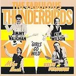 FABULOUS THUNDERBIRDS - GIRLS GO WILD