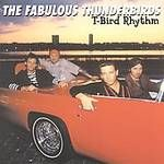 FABULOUS THUNDERBIRDS - T-BIRD RHYTHM