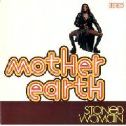 MOTHER EARTH - STONED WOMAN