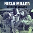 MILLER, NIELA - SONGS OF LEAVING