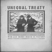 UNEQUAL TREATY - WAR AND HONOUR, DEATH OR VICTORY