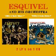 ESQUIVEL - INFINITY IN SOUND, VOL. 1 & 2