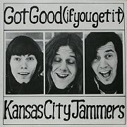KANSAS CITY JAMMERS - GOT GOOD (IF YOU GET IT) (KOREA)