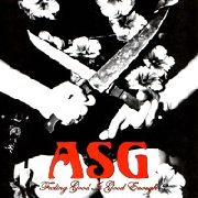 ASG - FEELING GOOD IS GOOD ENOUGH