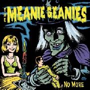 MEANIE GEANIES - NO MORE
