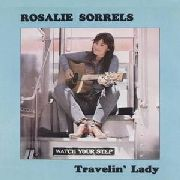 SORRELS, ROSALIE - TRAVELIN' LADY