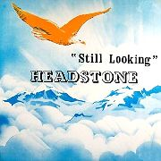 HEADSTONE - STILL LOOKING