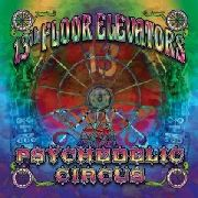 13TH FLOOR ELEVATORS - PSYCHEDELIC CIRCUS (UK)