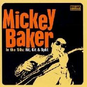BAKER, MICKEY - IN THE 50S: HIT, GIT & SPLIT