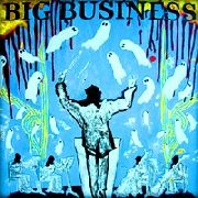 BIG BUSINESS - HEAD FOR THE SHALLOW (USA)