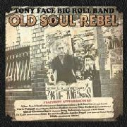 FACE, TONY -BIG ROLL BAND- - OLD SOUL REBEL