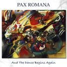 PAX ROMANA - AND THE DANCE BEGINS