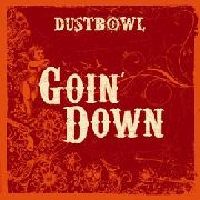 DUSTBOWL - GOIN' DOWN