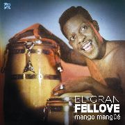 EL GRAN FELLOVE - MANGO MANGUE (2LP)