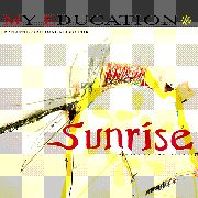 MY EDUCATION - SUNRISE
