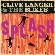 LANGER, CLIVE -& THE BOXES- - SPLASH... AND BEYOND