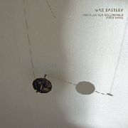 EASTLEY, MAX - INSTALLATION RECORDINGS (1973-2008)