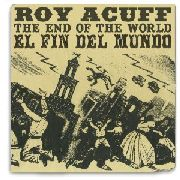 ACUFF, ROY - THE END OF THE WORLD