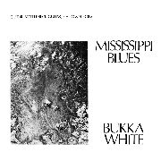 WHITE, BUKKA - MISSISSIPPI BLUES (USA)