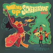 VARIOUS - WAKING UP SCHEHERAZADE, VOL. 2