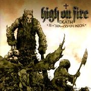 HIGH ON FIRE - DEATH IS THIS COMMUNION (2LP)