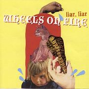 WHEELS ON FIRE - LIAR, LIAR