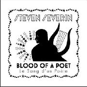 SEVERIN, STEVEN - BLOOD OF A POET/LE SANG D'UN POETE