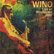 WINO - LIVE AT ROADBURN 2009