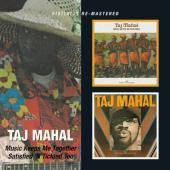 TAJ MAHAL - MUSIC KEEPS ME TOGETHER/SATISFIED