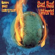 RAVERS - GOING UNDERGROUND, BAD BAD WORLD