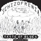 TASTE OF BLUES - SCHIZOFRENIA