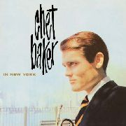 BAKER, CHET - CHET BAKER IN NEW YORK