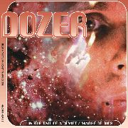 DOZER - (BLACK) IN THE TAIL OF A COMET/...