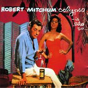 MITCHUM, ROBERT - CALYPSO - IS LIKE SO...(IT)