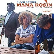 MAMA ROSIN - BLACK ROBERT