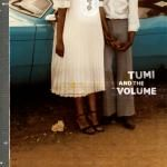 TUMI & THE VOLUME - TUMI & THE VOLUME