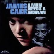 CARR, JAMES - A MAN NEEDS A WOMAN