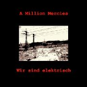 A MILLION MERCIES - WIR SIND ELEKTRISCH
