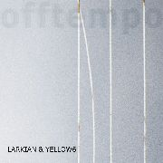 LARKIAN & YELLOW6 - OFFTEMPO